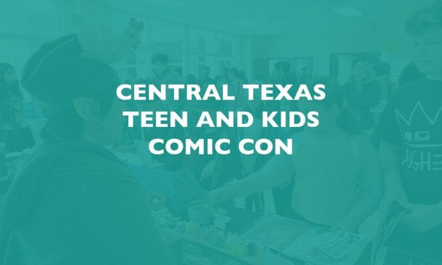 2019 Central Texas Teen and Kids Comic Con