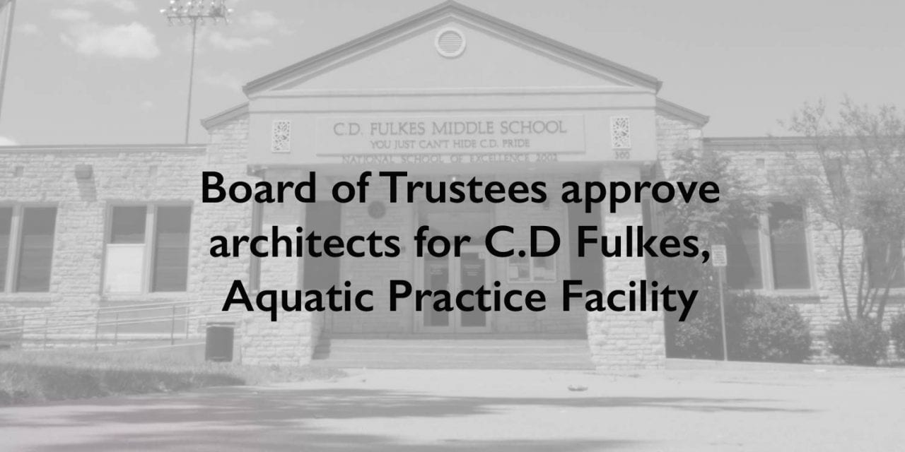 Board of Trustees approve architects for C.D Fulkes, Aquatic Practice Facility