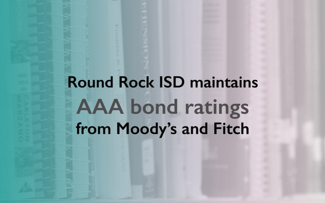 Round Rock ISD maintains AAA bond ratings from Moody's and Fitch
