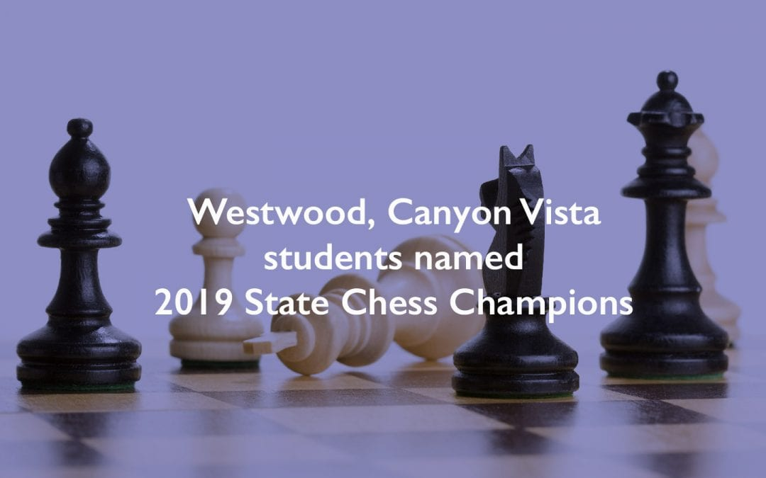 Westwood, Canyon Vista students named 2019 State Chess Champions