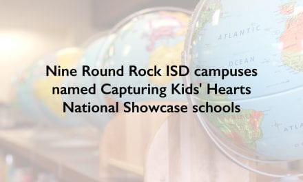 Nine Round Rock ISD campuses named Capturing Kids' Hearts National Showcase schools