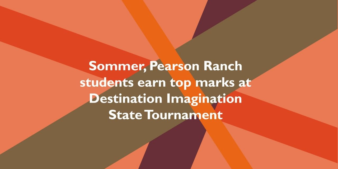 Sommer, Pearson Ranch students earn top marks at Destination Imagination State Tournament
