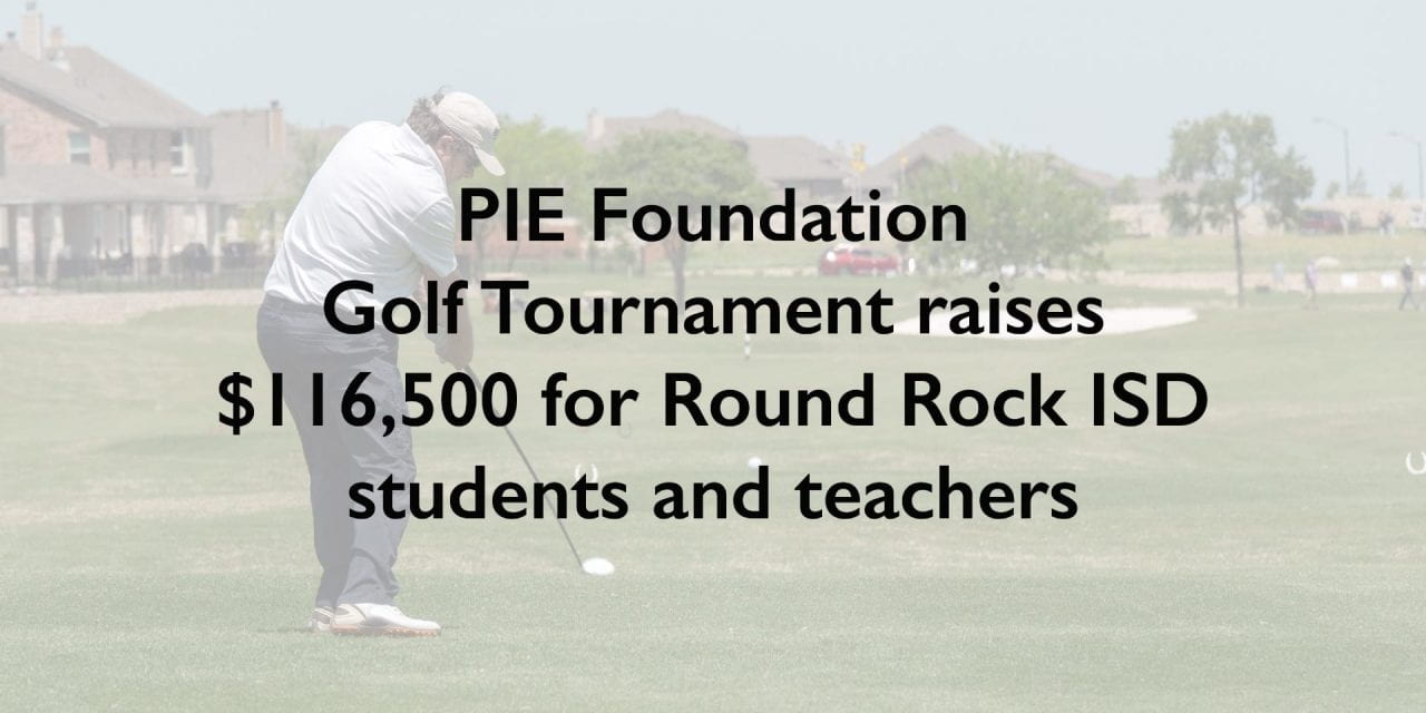 Partners in Education Foundation Golf Tournament raises $116,500 for Round Rock ISD students and teachers