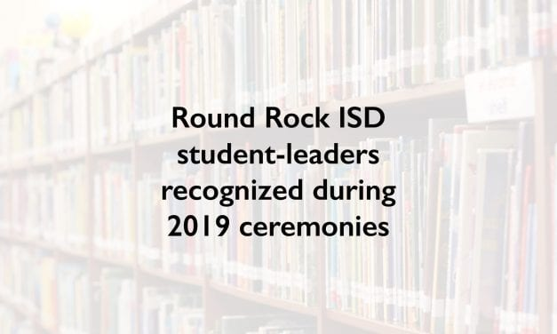 Round Rock ISD student-leaders recognized during 2019 ceremonies