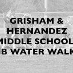 Grisham and Hernandez Middle Schools IB Water Walk