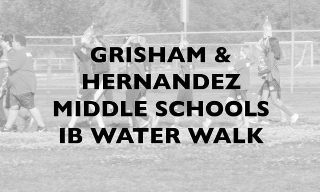 Grisham and Hernandez Middle Schools IB Water Walk