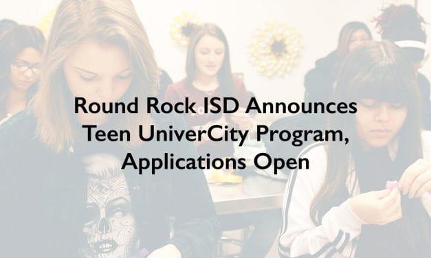 Round Rock ISD Announces Teen UniverCity Program, Applications Open