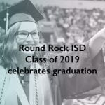 Round Rock ISD Class of 2019 celebrates graduation