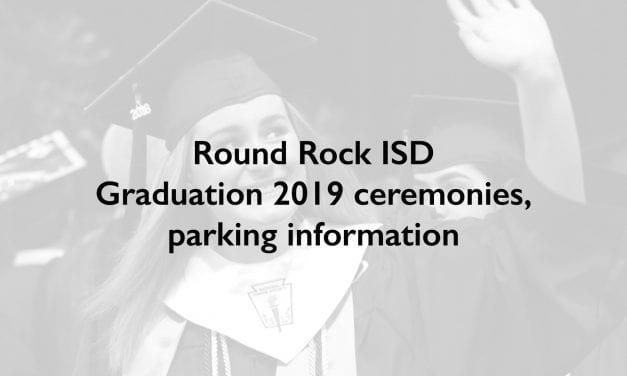 Round Rock ISD Graduation 2019 ceremonies, parking information