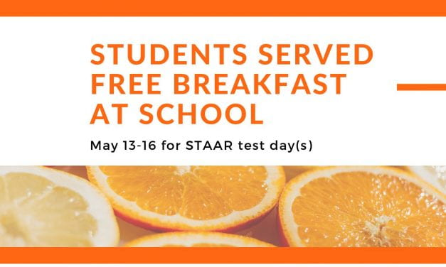STAAR test days, May 13-16 – students served free breakfast at school