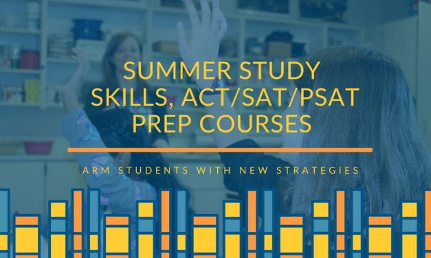 Summer Study Skills and ACT/SAT/PSAT Prep Courses Arm Students with New Strategies