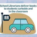 School Librarians deliver books to students curbside and in the classroom