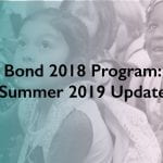 Bond 2018 Program: Summer 2019 Update