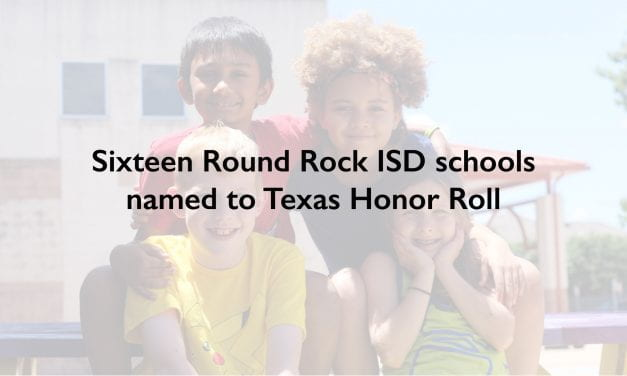Sixteen Round Rock ISD schools named to Texas Honor Roll