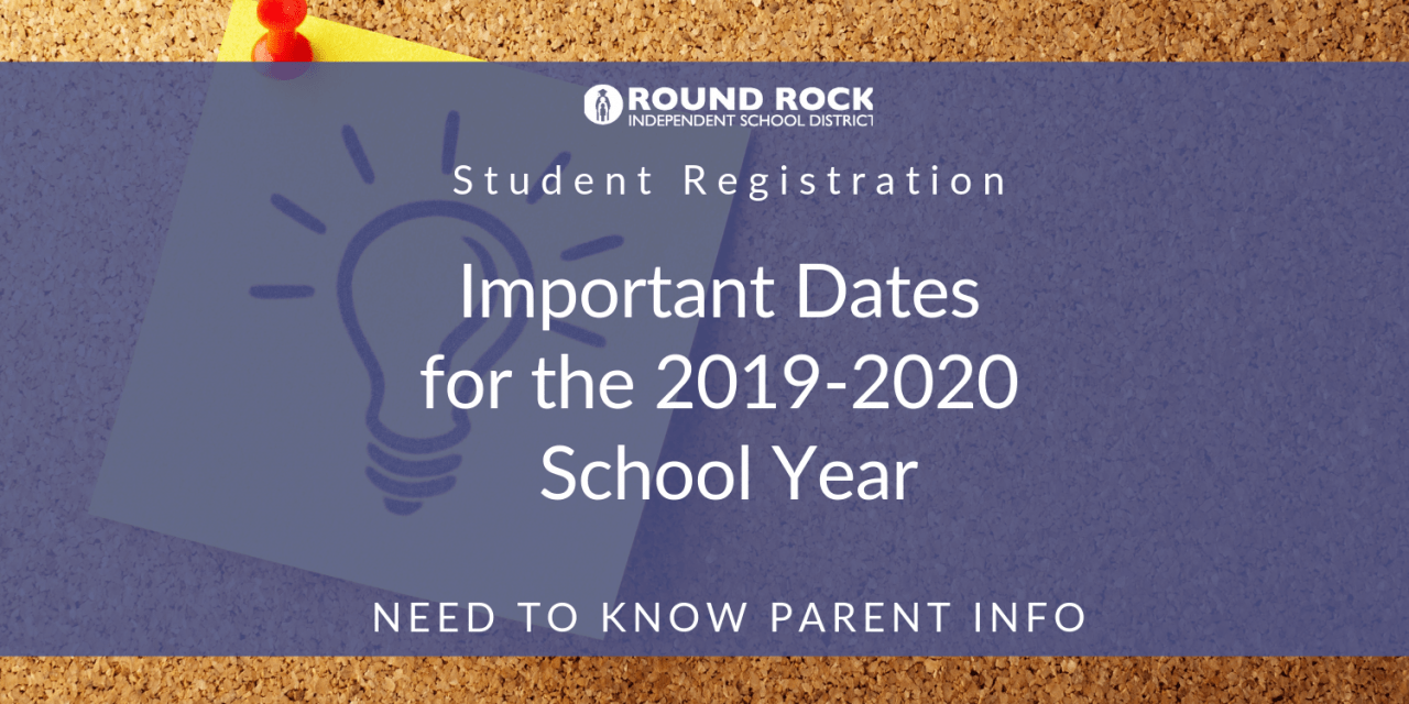 Student Registration, Important Dates for the 2019-2020 School Year