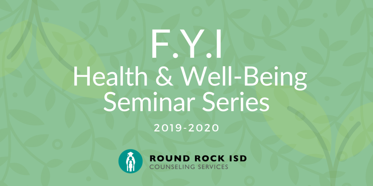 Counseling Services Announces FYI Community Health and Well-Being Seminars 2019-2020