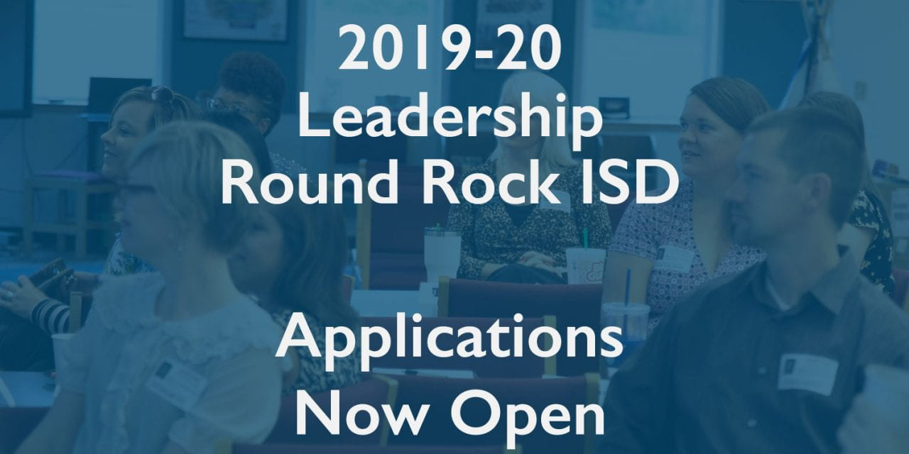 2019-20 Leadership Round Rock ISD Applications Now Open