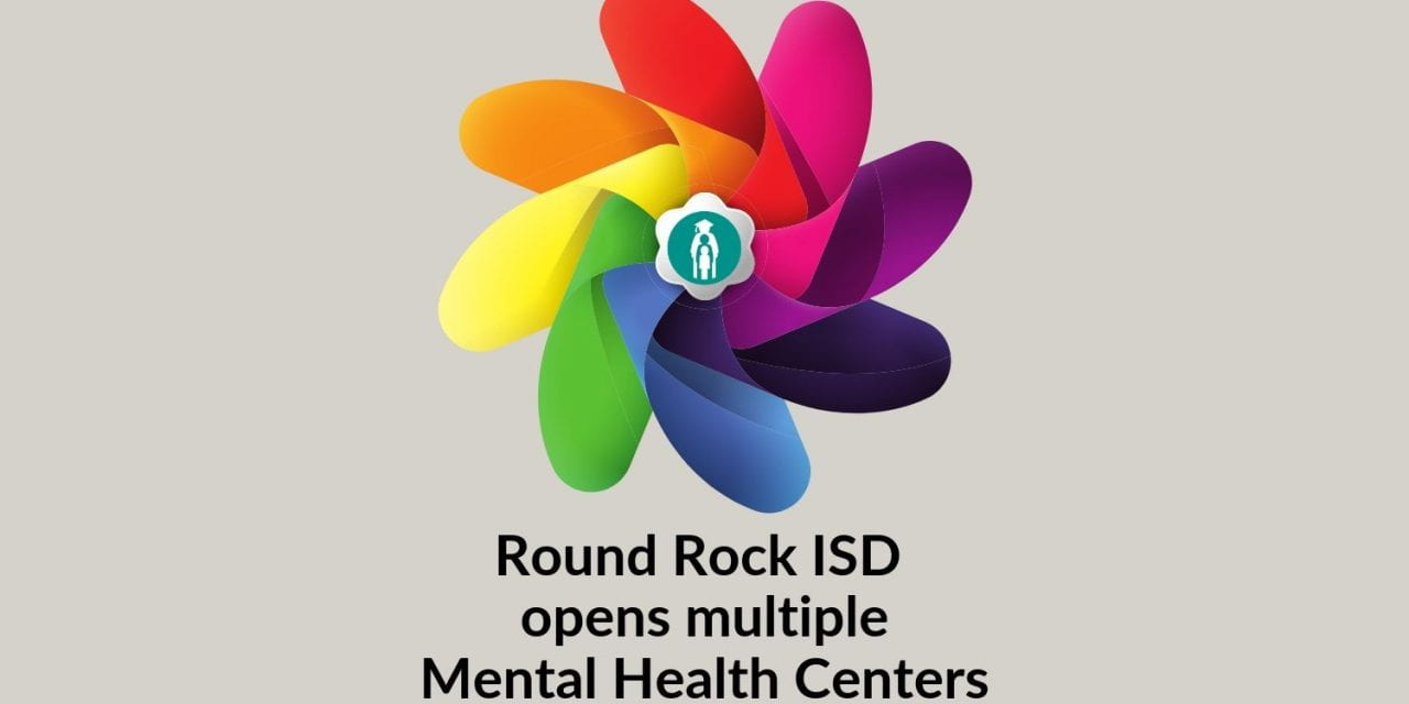 Round Rock ISD opens campus-based Student Mental Health Centers