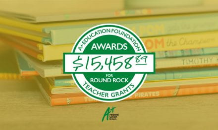 A+ Education Foundation Awards over $15,454.89 for Round Rock Teacher Grants