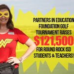 Partners in Education Foundation Golf Tournament raises $121,500 for  Round Rock ISD students and teachers