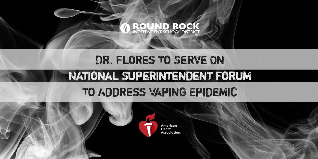 Dr. Flores To Serve On National Superintendent Forum To Address Vaping Epidemic