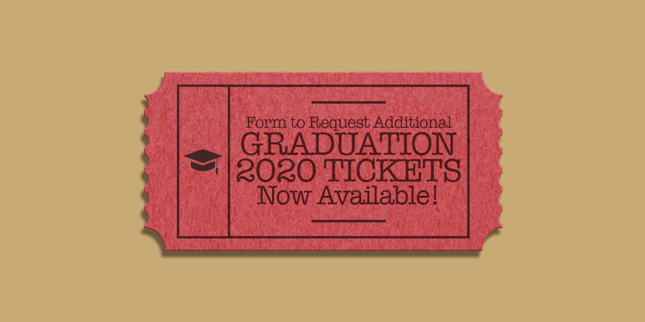 Form to Request Additional Graduation 2020 Tickets Now Available