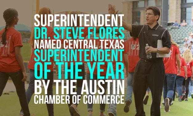 Superintendent Dr. Steve Flores named Central Texas Superintendent of the Year by the Austin Chamber of Commerce
