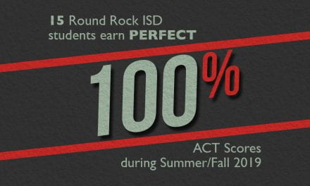 15 Round Rock ISD students earn perfect ACT scores during Summer/Fall 2019