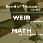 Board of Trustees select Weir as president, Math to serve as vice president