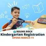 Round Rock ISD Kindergarten Registration Opens March 11