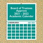 Board of Trustees approve 2021 – 2022 Academic Calendar