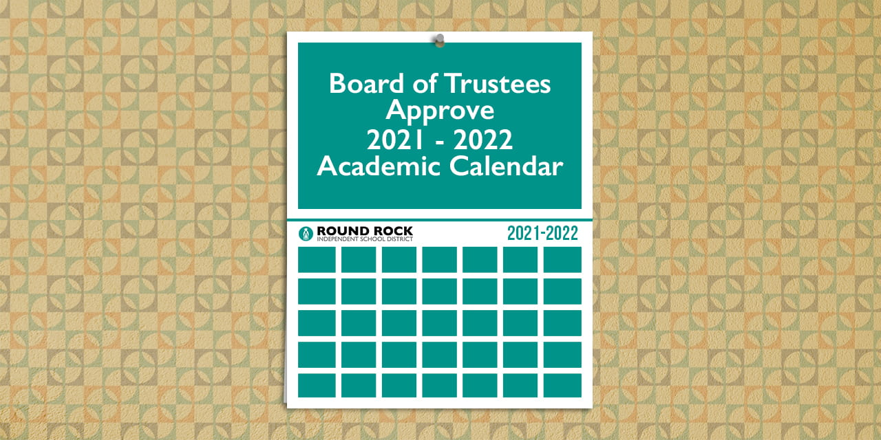 Board of Trustees approve 2021   2022 Academic Calendar