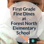 VIDEO: First Grade Fine Dines at Forest North Elementary School