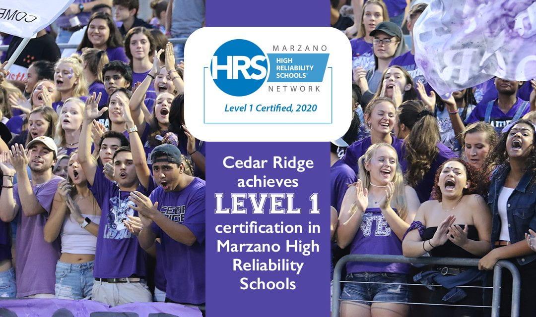 Cedar Ridge achieves Level 1 certification in Marzano High Reliability Schools
