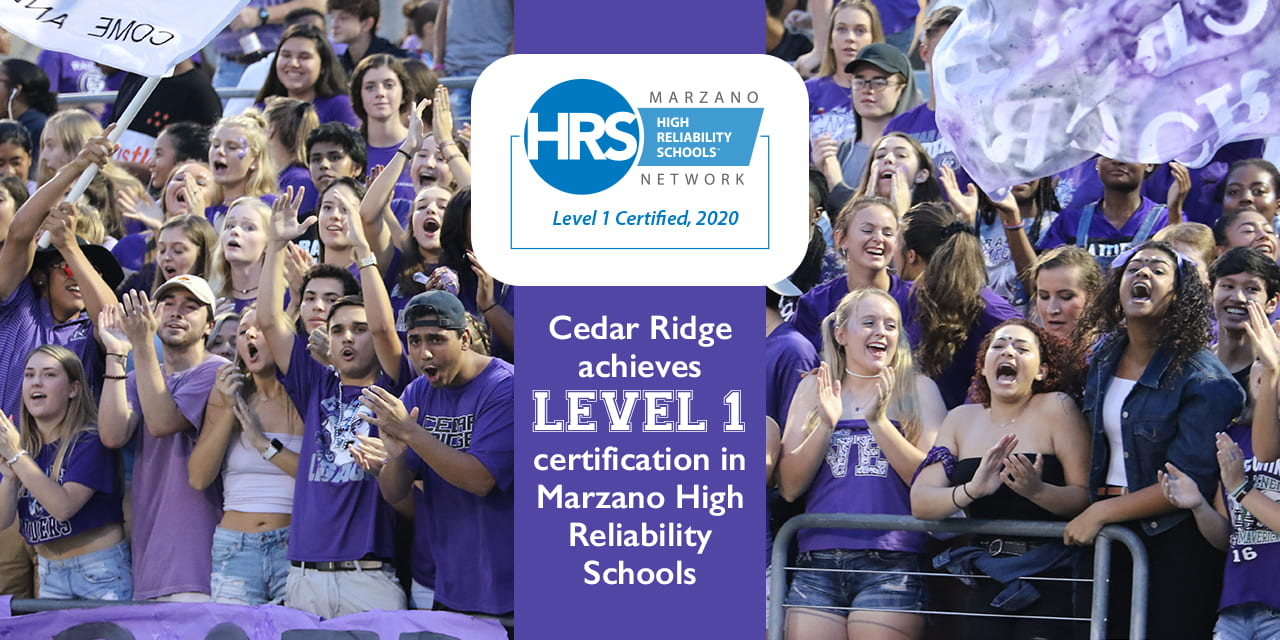 Cedar Ridge achieves Level 1 certification in Marzano High Reliability Schools