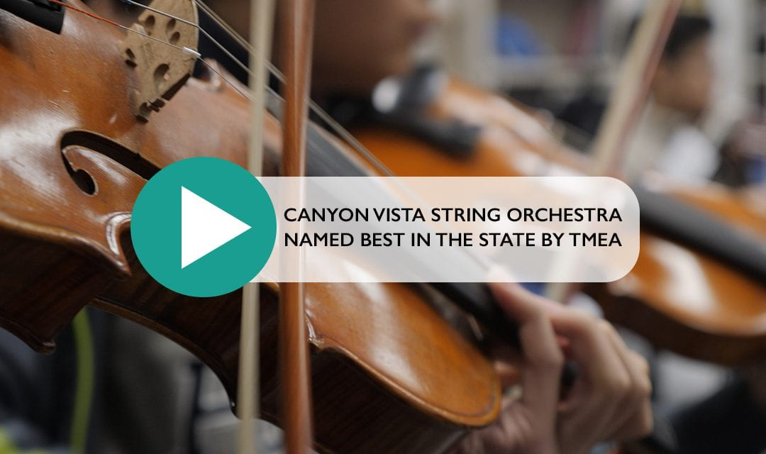 Canyon Vista Orchestra named best in the state by TMEA