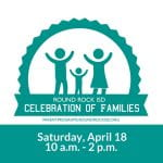 Celebration of Families April 18 Event highlights Parent Resources