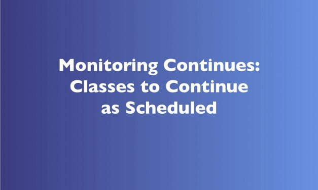 Monitoring Continues: Classes to Continue as Scheduled