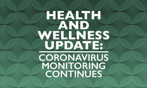 Health and Wellness Update: Coronavirus Monitoring Continues