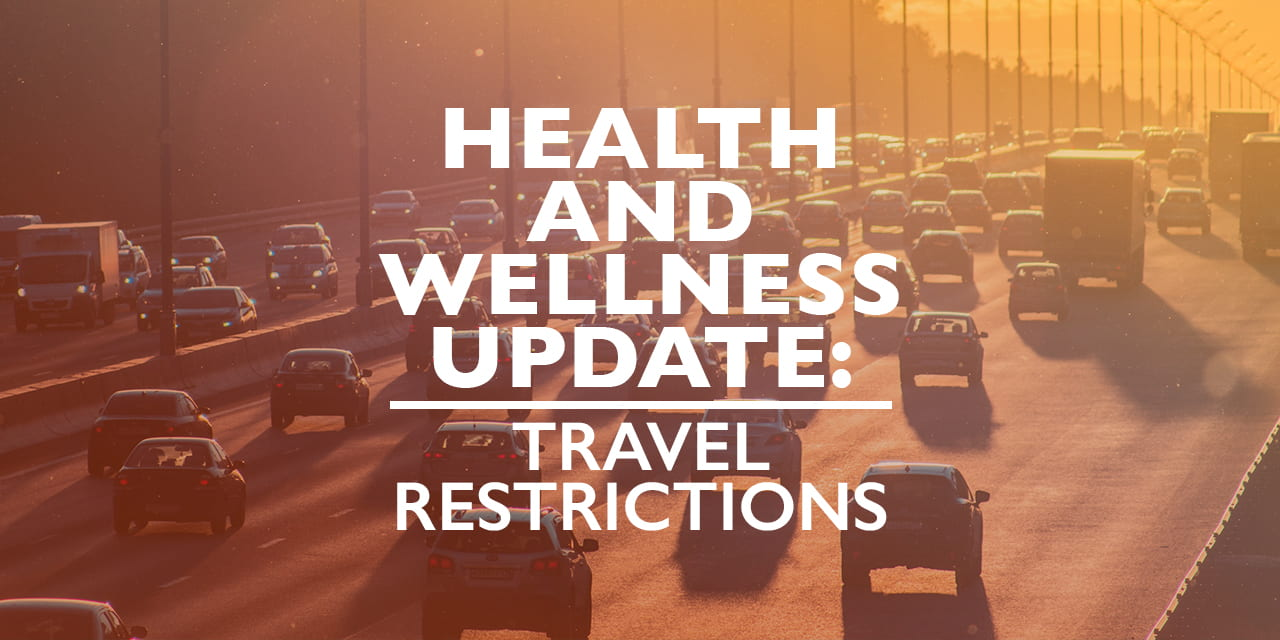 Health and Wellness Update: Travel Restrictions