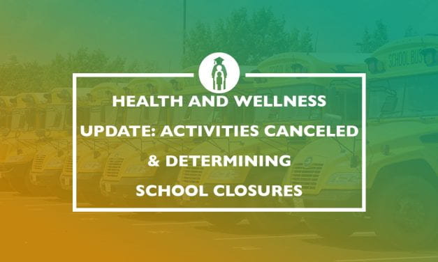 Health and Wellness Update: Activities Canceled and Determining School Closures