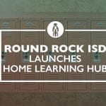 Round Rock ISD Launches Home Learning Hub