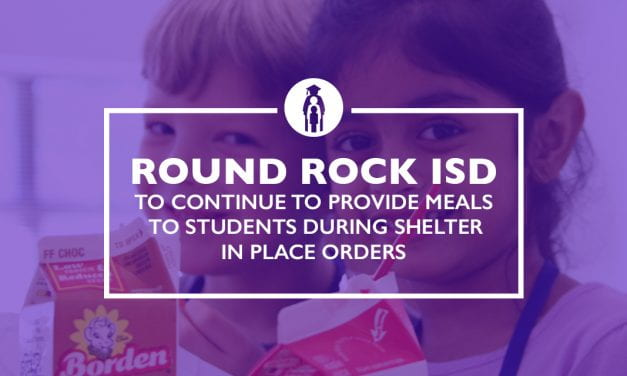 Round Rock ISD to continue to provide meals to students during shelter in place orders
