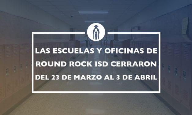 Las escuelas y oficinas de Round Rock ISD cerraran el  23 de marzo al 3 de abril