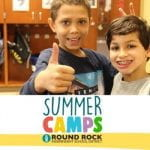 Cool Camps Bring Summer Fun to Round Rock ISD Campuses, June 1 – July 30