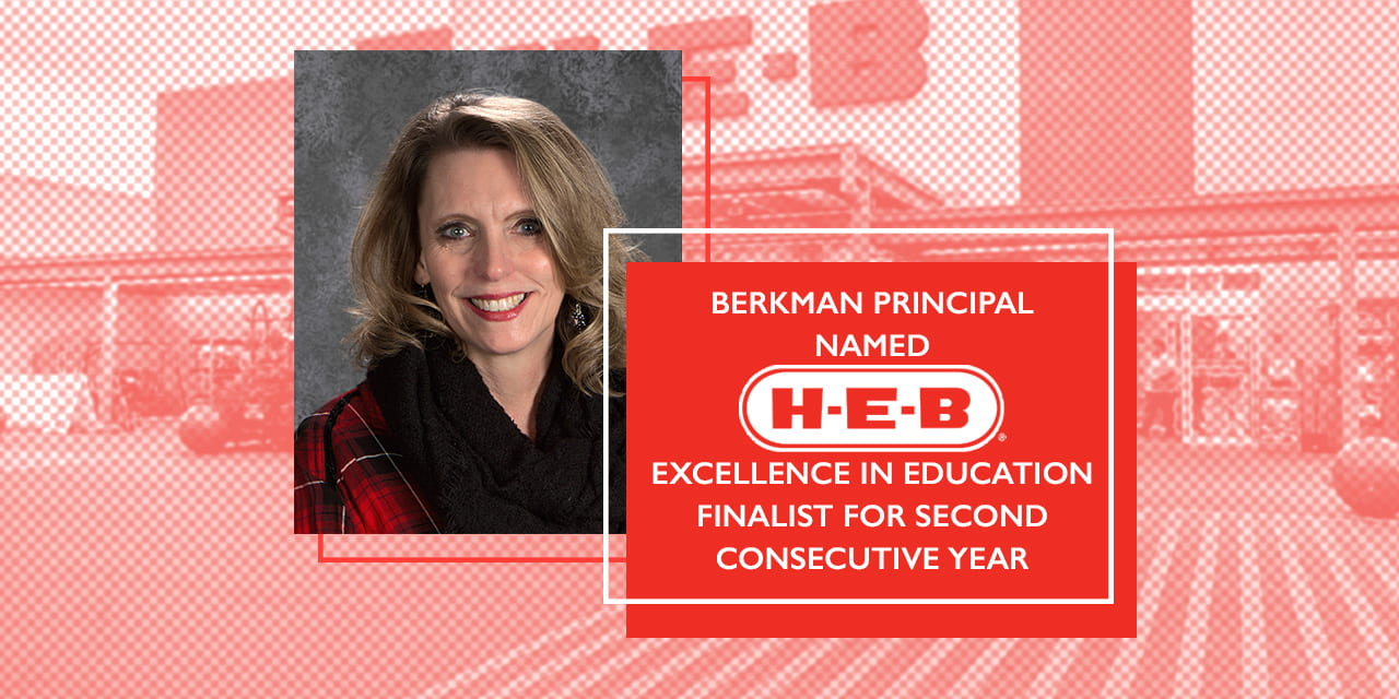 Berkman Principal named H-E-B Excellence in Education finalist for second consecutive year