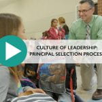 Culture of Leadership: Principal Selection Process