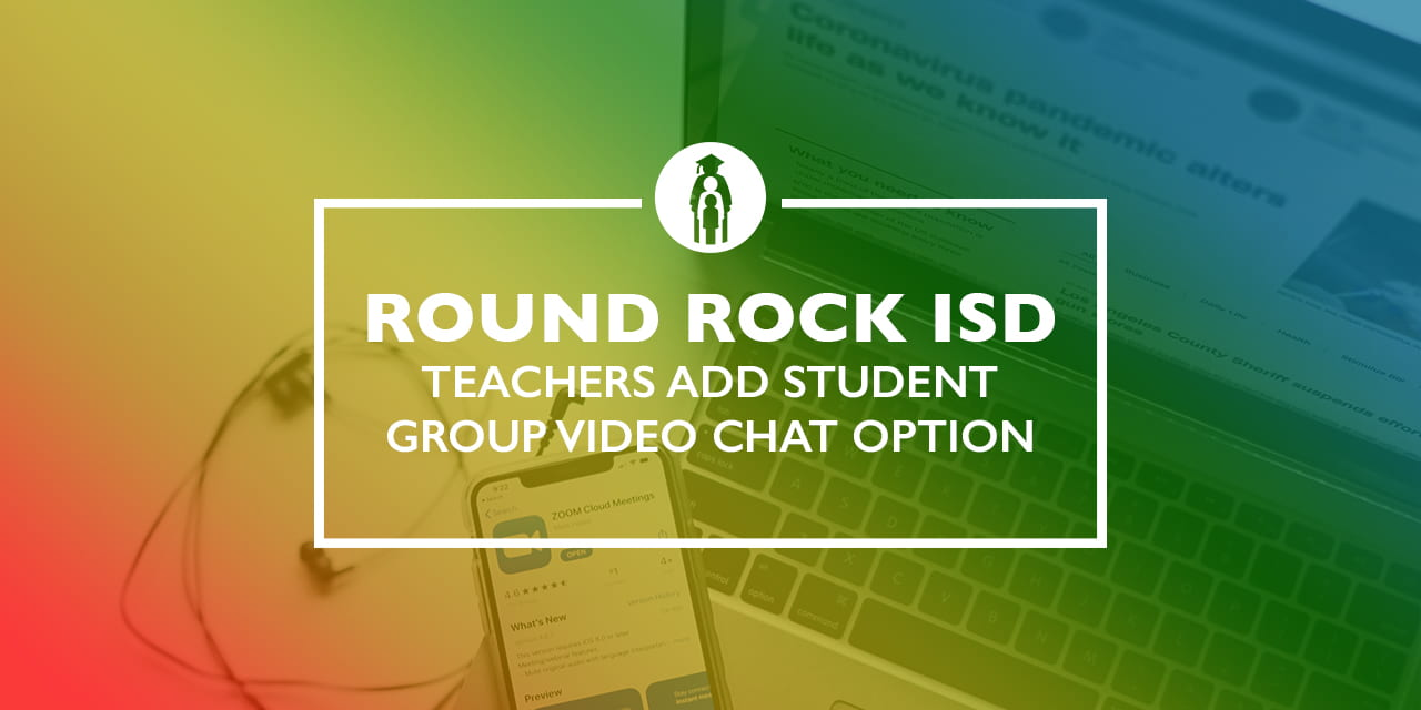 Teachers add student group video chat option