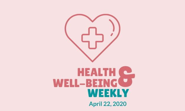 Health & Well-Being Weekly, April 22