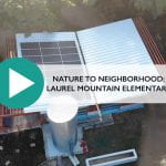 Nature to Neighborhood Studio: Laurel Mountain Elementary